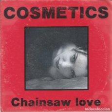 Discos de vinilo: COSMETICS, CHAINSAW LOVE. +3 (? 1993). Lote 173455093