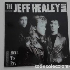 Discos de vinilo: THE JEFF HEALEY BAND HELL TO PAY LP ARISTA 1990. Lote 173456574