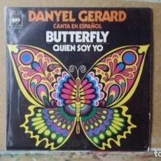 Discos de vinilo: ** DANIEL GERARD - BUTTERFLY / QUIEN SOY YO - SINGLE 1971 - LEER DESCRIPCIÓN. Lote 173485863