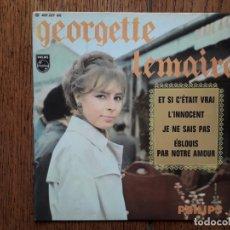 Discos de vinilo: GEORGETTE LEMAIRE - ET SI C'ETAIT VRAI + L' INNOCENT + JE NE SAIS PAS + EBLOUIS PAR NOTRE AMOUR. Lote 173497097