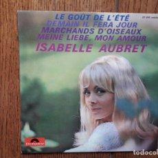 Discos de vinilo: ISABELLE AUBRET - LE GOUT DE L'ETE + MARCHANDS D' OUSEAUX + DEMAIN IL FERA JOUR + MEINE LIEBE, MON A. Lote 173497498