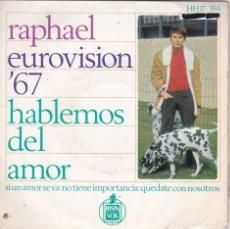 Discos de vinilo: RAPHAEL,HABLEMOS DEL AMOR DEL 67. Lote 173499120
