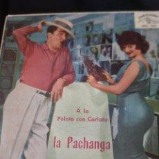 Discos de vinilo: LA PACHANGA. A LA PELOTA CON CARLOTA.1961. Lote 173500502