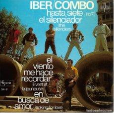 Discos de vinilo: LOS IBER-COMBO - HASTA SIETE / EL SILENCIADOR / EL VIENTO ME HACE RECORDAR / EN BUSCA DE AMOR - 1967. Lote 251722345
