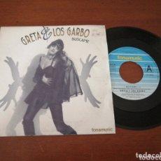 Discos de vinilo: GRETA Y LOS GARBO BÚSCAME FONOMUSIC 1993. Lote 173524802