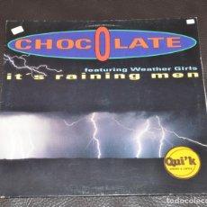 Discos de vinilo: CHOCOLATE - FEATURING WEATHER GIRLS - IT'S RAINING MEN. Lote 173533434