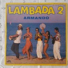 Discos de vinilo: ARMANDO* – LAMBADA 2 GÉNERO: LATIN, FOLK, WORLD, & COUNTRY ESTILO: AFRO-CUBAN, LAMBADA AÑO: 1989 . Lote 173559553