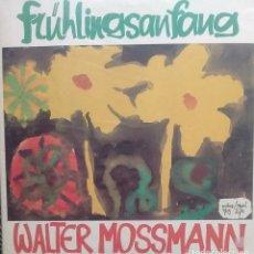 Discos de vinilo: WALTER MOSSMANN - FRUHLINGSANFANG - 1979 - LP - ALEMAN. Lote 173572997