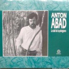 Discos de vinilo: ANTON ABAD - LO BALL DE LA POLSEGUERA - 1991 - LP. Lote 173573017
