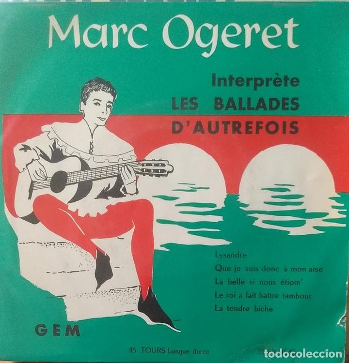 MARC OGERET - INTERPRETE LES BALLADES D'AUTREFOIS LYSANDRE / QUE JE SUIS DONC A MON AISE +3 1958 EP (Música - Discos de Vinilo - EPs - Canción Francesa e Italiana)