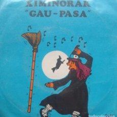 Discos de vinilo: XIMINORAK - GAU PASA - GARAZI / GASTERIA - 1980 - SINGLE - EUSKERA. Lote 173573869