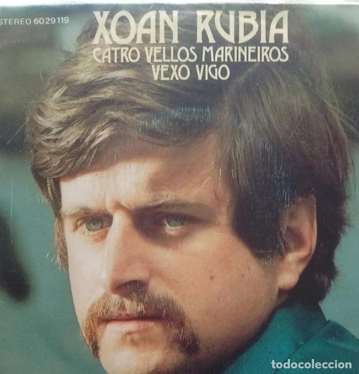 XOAN RUBIA - CATRO VELLOS MARIÑEIROS / VEXO VIGO - 1972 - SINGLE - GALEGO (Música - Discos - Singles Vinilo - Cantautores Españoles)