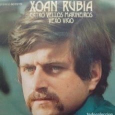 Discos de vinilo: XOAN RUBIA - CATRO VELLOS MARIÑEIROS / VEXO VIGO - 1972 - SINGLE - GALEGO. Lote 173573874