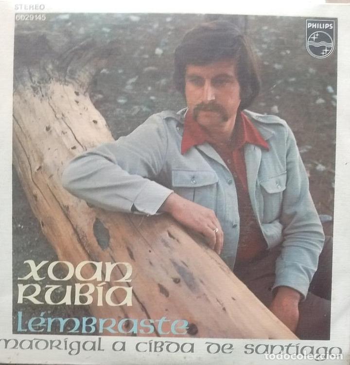 XOAN RUBIA - LEMBRASTE / MADRIGAL Á CIBDA DE SANTIAGO - 1972 - SINGLE - GALEGO (Música - Discos - Singles Vinilo - Cantautores Españoles)