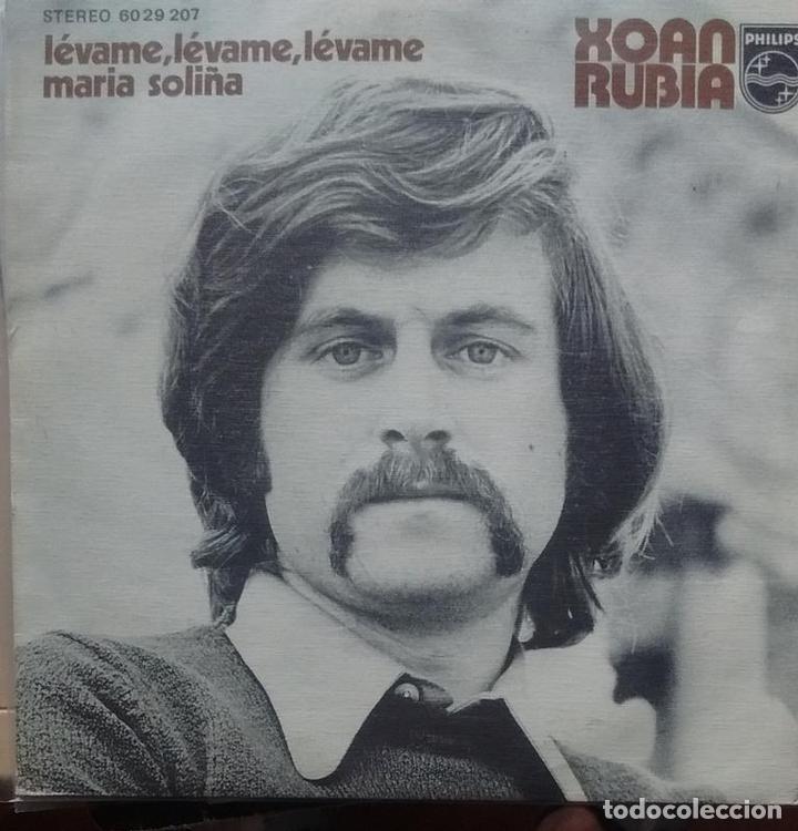 XOAN RUBIA - LEVAME, LEVAME, LEVAME / MARIA SOLIÑA - 1973 - SINGLE - GALEGO (Música - Discos - Singles Vinilo - Cantautores Españoles)
