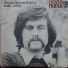 Discos de vinilo: XOAN RUBIA - LEVAME, LEVAME, LEVAME / MARIA SOLIÑA - 1973 - SINGLE - GALEGO. Lote 173573884