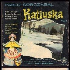 Discos de vinilo: PABLO SOROZABAL, KATIUSKA, ES EL PRINCIPE, ESCENA, LA MUJER RUSA Y LA MUJER RUSA.. Lote 173574852