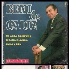 Discos de vinilo: BENI DE CADIZ, MI JACA CAMPERA, GITANA BLANCA Y LUNA Y SOL.. Lote 173575408