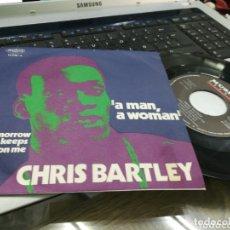 Discos de vinilo: CHRIS BARTLEY SINGLE A MAN, A WOMAN ESPAÑA 1971. Lote 173637337