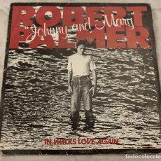 Discos de vinilo: ROBERT PALMER – JOHNNY AND MARY SELLO: ISLAND RECORDS – 6010 238 FORMATO: VINYL, 7 . Lote 173661465