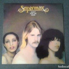Discos de vinilo: SUPERMAX -DON'T STOP THE MUSIC- LP ATLANTIC 1976 ED. ESPAÑOLA HATS 421-274 MUY BUENAS CONDICIONES. . Lote 173676080