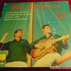 Discos de vinilo: DÚO DINÁMICO – VIVIR, AMAR, SOÑAR / LOCAMENTE TE AMARÉ / KANSAS CITY / PEQUEÑA QUIÉREME EP 1960. Lote 173716335