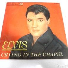 Discos de vinilo: SINGLE. ELVIS. CRYING IN THE CHAPEL. 1965. RCA. Lote 173732485