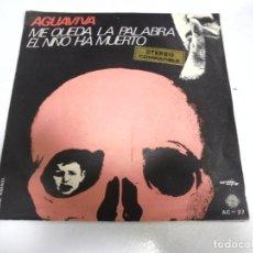 Discos de vinilo: SINGLE. AGUAVIVA. ME QUEDA LA PALABRA / EL NIÑO HA MUERTO. 1970.. Lote 173733683