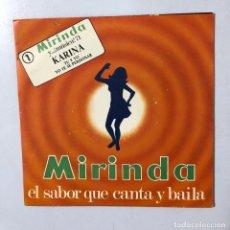 Discos de vinilo: SINGLE. MIRINDA. EL SABOR QUE CANTA Y BAILA. HISPAVOX. MADRID.. Lote 173737409