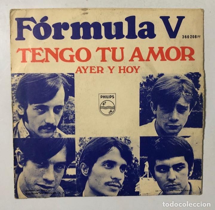 SINGLE. FORMULA V. TENGO TU AMOR. AYER Y HOY. PHILIPHS. 1968. (Música - Discos - Singles Vinilo - Grupos Españoles 50 y 60)