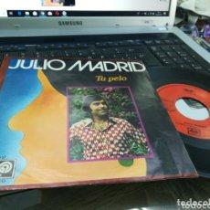 Discos de vinilo: JULIO MADRID SINGLE TU PELO AUVI 1978. Lote 173779188