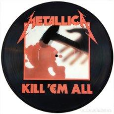 Discos de vinilo: METALLICA LP KILL EM ALL PRECIOSO VINILO PICTURE DISC MUY RARO COLECCIONISTA. Lote 173803135