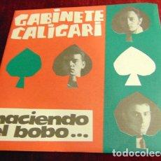 Discos de vinil: GABINETE CALIGARI – HACIENDO EL BOBO - SINGLE 1985. Lote 173823578