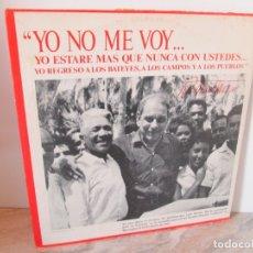 Discos de vinilo: YO NO ME VOY...YO ESTARE MAS QUE NUNCA CON USTEDES... LUIS MUÑOZ MARIN. LP VINILO. VER FOTOS. Lote 173833443