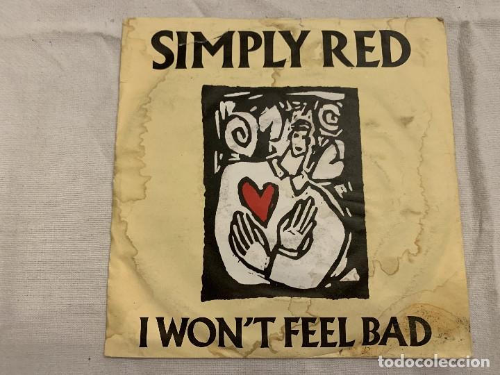 SIMPLY RED – I WON'T FEEL BAD SELLO: WEA – 248 056-7 FORMATO: VINYL, 7 , 45 RPM, SINGLE PAÍS: FR (Música - Discos de Vinilo - Singles - Pop - Rock Extranjero de los 80)