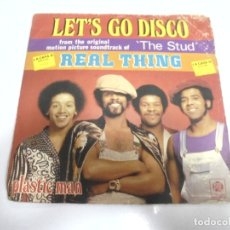 Discos de vinilo: SINGLE. LET'S GO DISCO FROM THE ORIGINAL MOTION PICTURE SOUNDTRACK OF THE STUD. REAL THING.. Lote 173893715