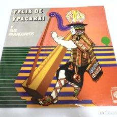 Discos de vinilo: LP. FELIX DE YPACARAI Y SUS PARAGUAYOS. ALMA LLANERA / GALOPERA. 1971. ARIOLA-EURODISC. Lote 173895498