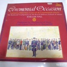 Discos de vinilo: LP. CEREMONIAL OCCASION. FANFARES, MARCHES, CONCERT & CEREMONIAL MUSIC. KNELLER HALL. 1978. Lote 173896528