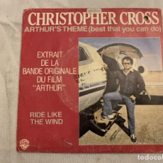 Discos de vinilo: CHRISTOPHER CROSS ‎– ARTHUR'S THEME (BEST THAT YOU CAN DO) / RIDE LIKE THE WIND SELLO: WARNER BROS.. Lote 186678106