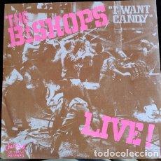 Discos de vinilo: Y WANT CANDY (LIVE!). - THE BISHOPS.. Lote 173702192