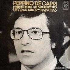 Discos de vinilo: PEPPINO DI CAPRI - UN GRAN AMOR Y NADA MÁS - SINGLE CBS 1973 - 1ER PREMIO DE SAN REMO 73. Lote 173962538