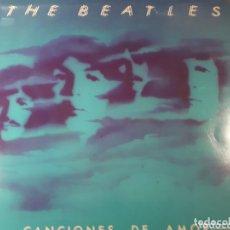 Discos de vinilo: THE BEATLES CANCIONES DE AMOR EDICION ESPAÑOLA LOT.70. Lote 173975252