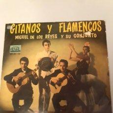 Discos de vinilo: GITANOS Y FLAMENCOS - MIGUEL DE LOS REYES Y SU CONJUNTO. Lote 173992224