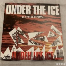 Discos de vinilo: TOPO & ROBY – UNDER THE ICE SELLO: CARRERE – 13.702, CARRERE – 13702, CLEVER – 13.702, CLEVER . Lote 174019565