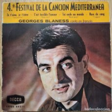 Discos de vinilo: GEORGES BLANESS (CANTA EN FRANCES) - 4º FESTIVAL DE LA CANCION MEDITERRANEA 1962 - DECCA SDGE 80511. Lote 171722100