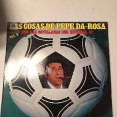 Discos de vinilo: LAS COSAS DE PEPE DA- ROSA. Lote 174026844