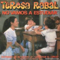 Discos de vinilo: TERESA RABAL - NO VAMOS A ESTUDIAR / EN UNA POMPA DE JABON SINGLE DE 1982 RF-4045. Lote 210778661