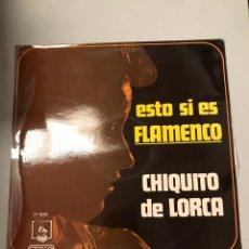Discos de vinilo: ESTO SI ES FLAMENCO CHIQUITO DE LORCA. Lote 174057902
