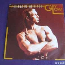 Discos de vinilo: GARY LOW SG HISPAVOX 1986 - I WANNA BE WITH YOU +1 ELECTRONICA ITALODISCO 80'S - ITALIA DISCO POP. Lote 174061513