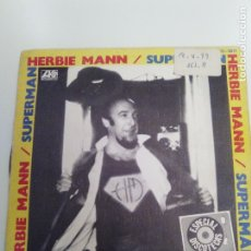 Discos de vinilo: HERBIE MANN SUPERMAN / ETAGUI ( 1978 HISPAVOX ESPAÑA ). Lote 174064010